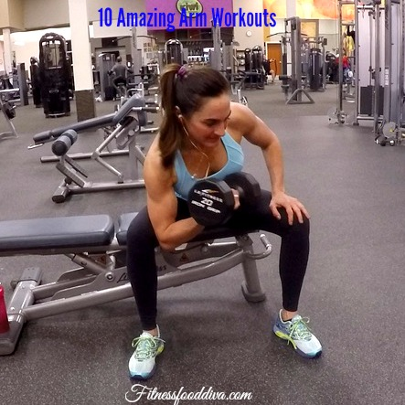 10 amazing arm workouts  fitness food diva